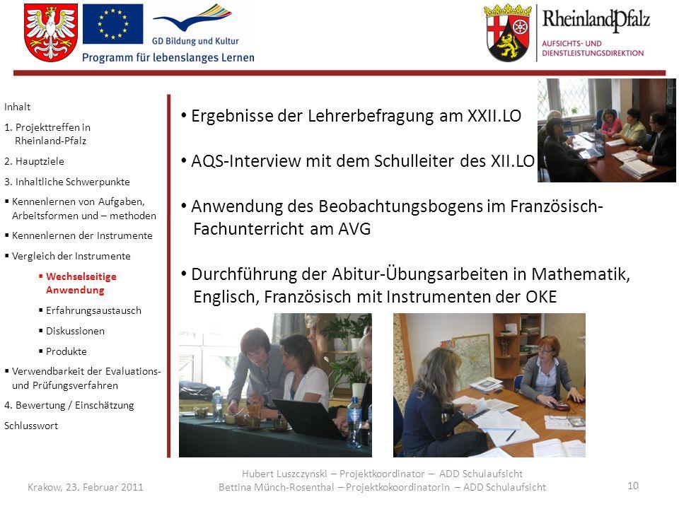 10 Krakow, 23. Februar 2011 Inhalt 1. Projekttreffen in Rheinland-Pfalz 2. Hauptziele 3. Inhaltliche Schwerpunkte  Kennenlernen von Aufgaben, Arbeits