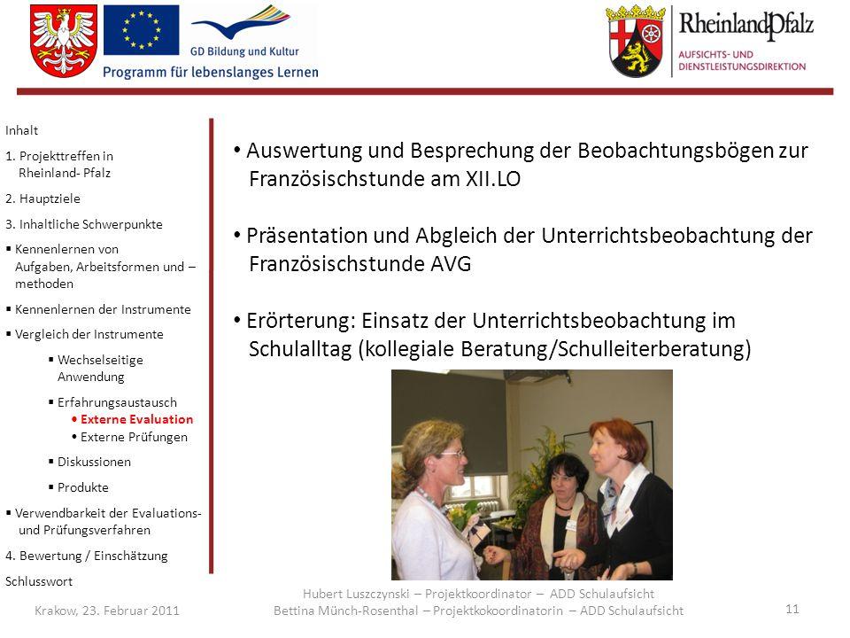 11 Krakow, 23. Februar 2011 Auswertung und Besprechung der Beobachtungsbögen zur Französischstunde am XII.LO Präsentation und Abgleich der Unterrichts
