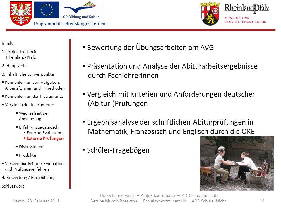 12 Krakow, 23. Februar 2011 Bewertung der Übungsarbeiten am AVG Präsentation und Analyse der Abiturarbeitsergebnisse durch Fachlehrerinnen Vergleich m