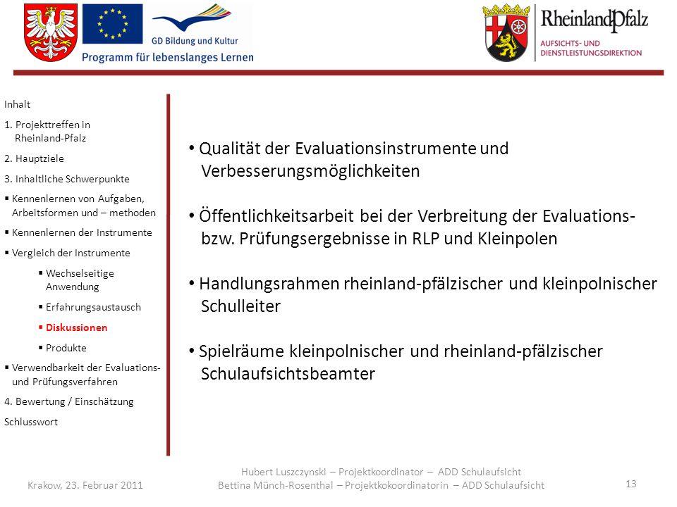 13 Krakow, 23. Februar 2011 Qualität der Evaluationsinstrumente und Verbesserungsmöglichkeiten Öffentlichkeitsarbeit bei der Verbreitung der Evaluatio