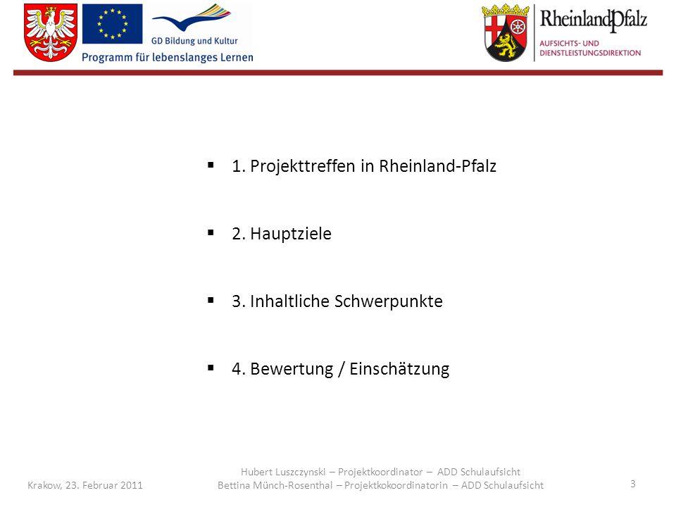 14 Krakow, 23.Februar 2011 Inhalt 1. Projekttreffen in Rheinland-Pfalz 2.