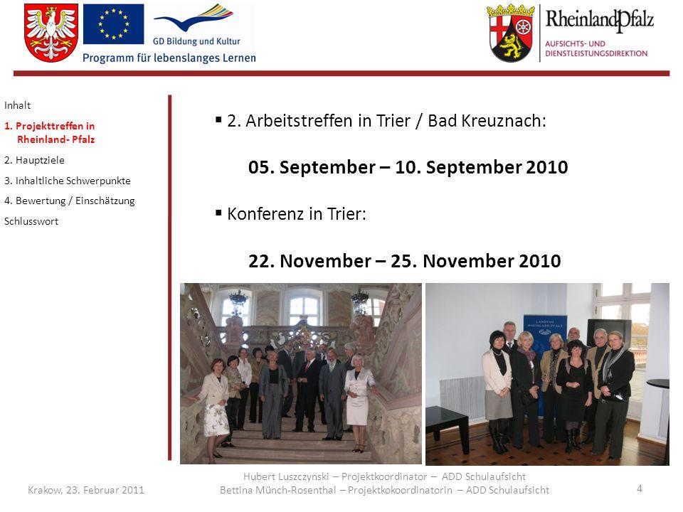 15 Krakow, 23.Februar 2011 Inhalt 1. Projekttreffen in Rheinland-Pfalz 2.
