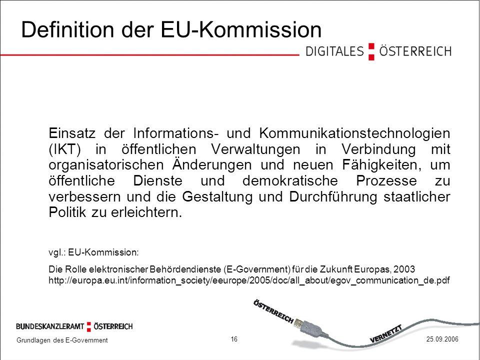 Grundlagen des E-Government 1625.09.2006 Einsatz der Informations- und Kommunikationstechnologien (IKT) in öffentlichen Verwaltungen in Verbindung mit