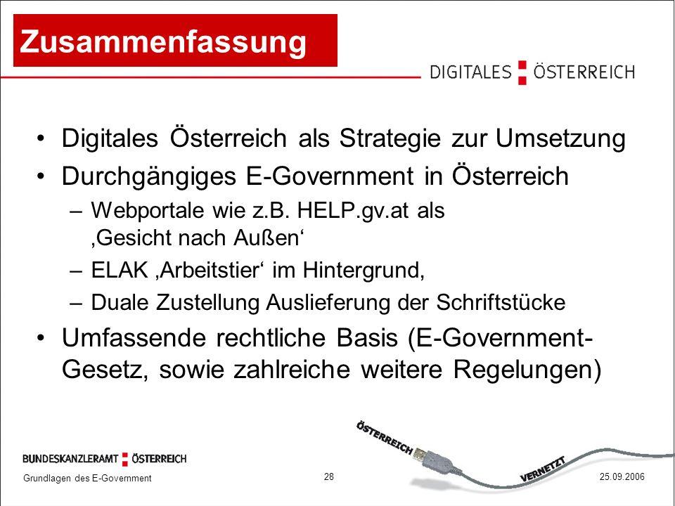 Grundlagen des E-Government 2825.09.2006 Zusammenfassung Digitales Österreich als Strategie zur Umsetzung Durchgängiges E-Government in Österreich –We