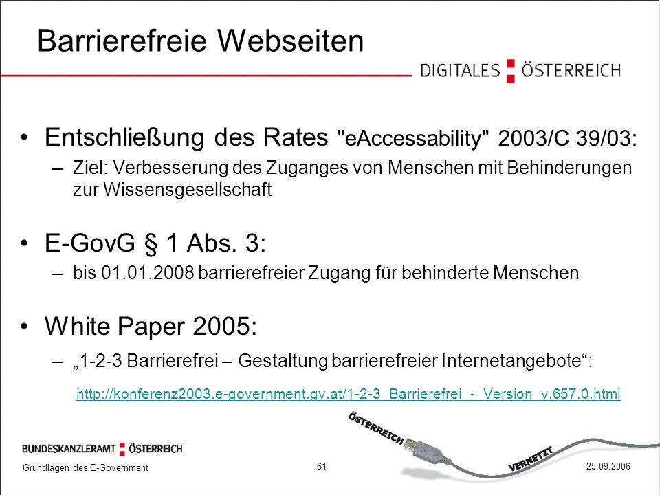 Grundlagen des E-Government 6125.09.2006 Barrierefreie Webseiten Entschließung des Rates