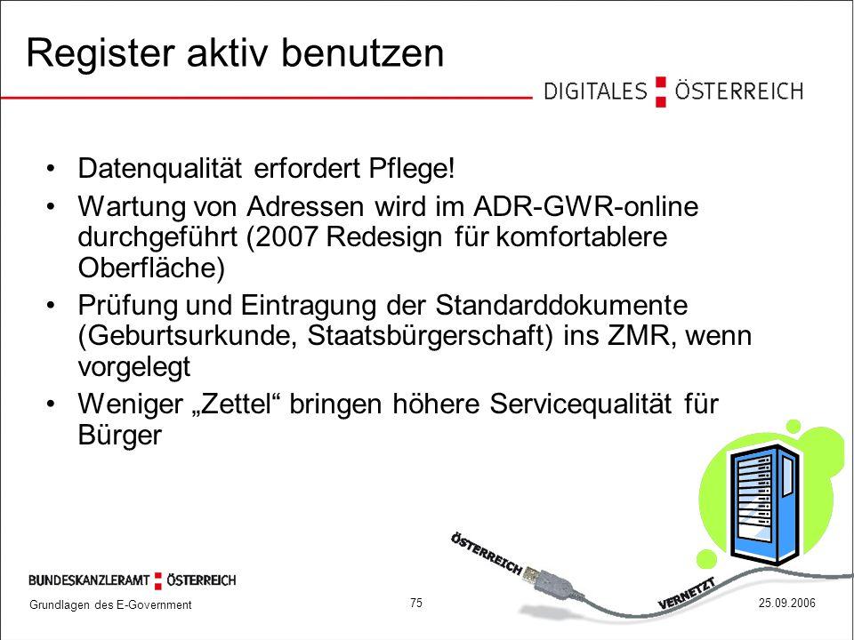 Grundlagen des E-Government 7525.09.2006 Register aktiv benutzen Datenqualität erfordert Pflege! Wartung von Adressen wird im ADR-GWR-online durchgefü