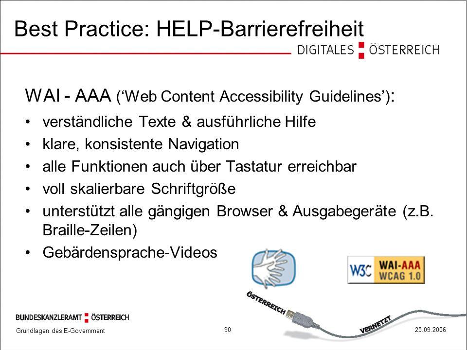 Grundlagen des E-Government 9025.09.2006 WAI - AAA ('Web Content Accessibility Guidelines') : verständliche Texte & ausführliche Hilfe klare, konsiste