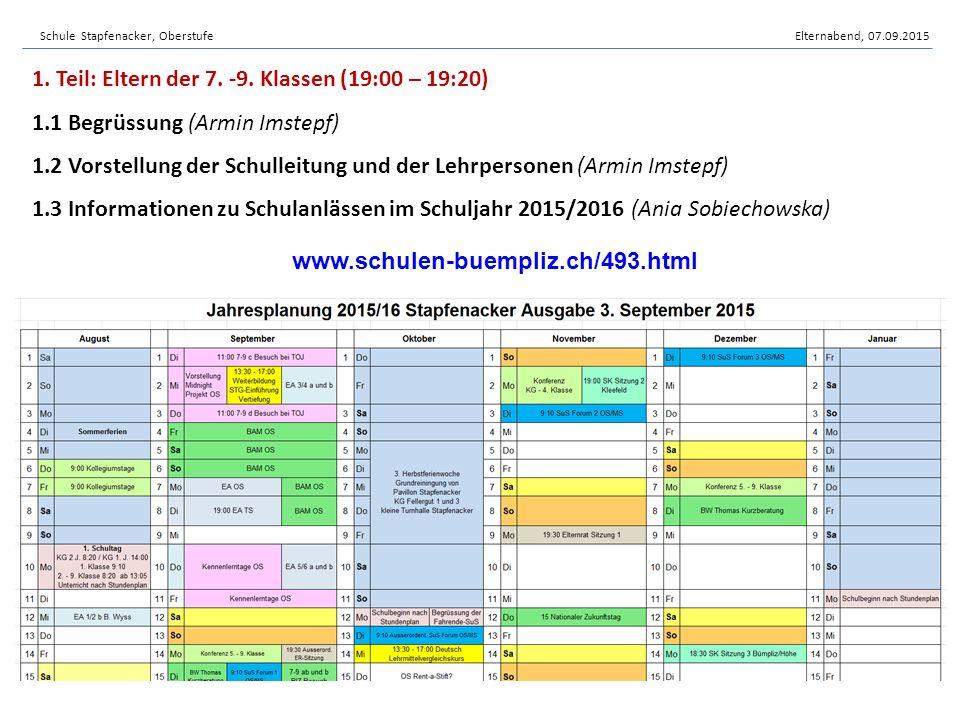 Schule Stapfenacker, OberstufeElternabend, 07.09.2015 1. Teil: Eltern der 7. -9. Klassen (19:00 – 19:20) 1.1 Begrüssung (Armin Imstepf) 1.2 Vorstellun