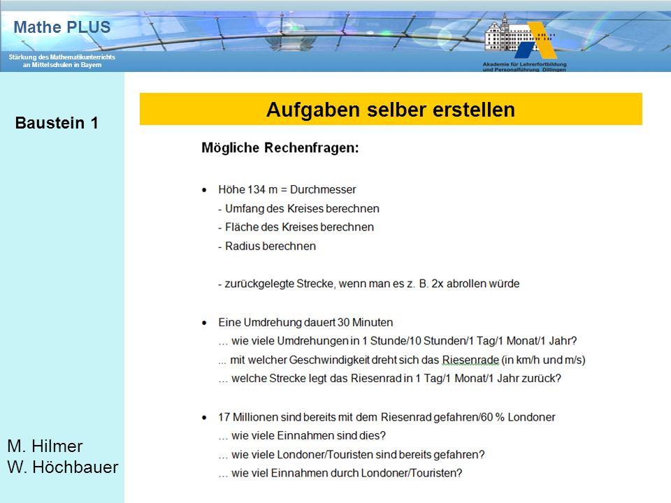 Mathe PLUS Stärkung des Mathematikunterrichts an Mittelschulen in Bayern M. Hilmer W. Höchbauer Aufgaben selber erstellen Baustein 1