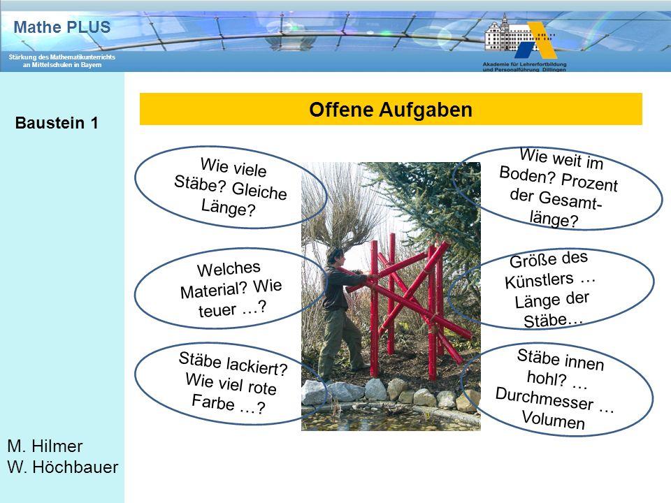 Mathe PLUS Stärkung des Mathematikunterrichts an Mittelschulen in Bayern M. Hilmer W. Höchbauer Offene Aufgaben Baustein 1 Wie viele Stäbe? Gleiche Lä