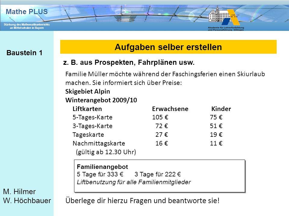 Mathe PLUS Stärkung des Mathematikunterrichts an Mittelschulen in Bayern M. Hilmer W. Höchbauer Aufgaben selber erstellen Baustein 1 Familie Müller mö