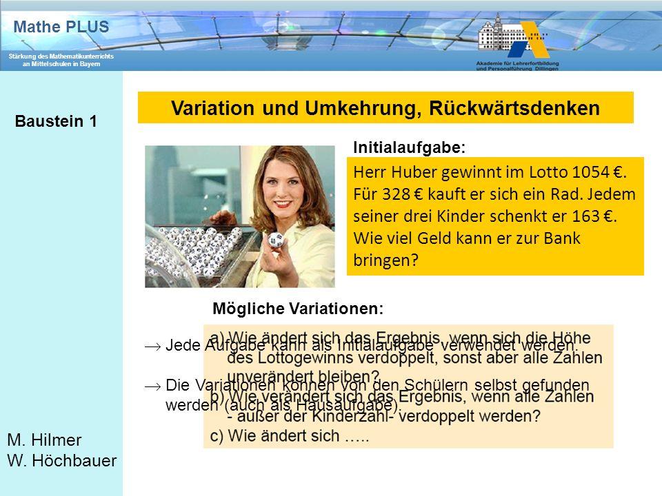 Mathe PLUS Stärkung des Mathematikunterrichts an Mittelschulen in Bayern M. Hilmer W. Höchbauer Herr Huber gewinnt im Lotto 1054 €. Für 328 € kauft er