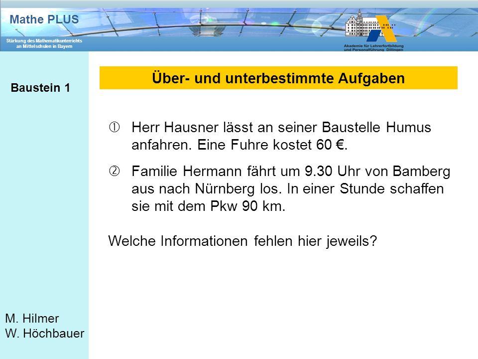 Mathe PLUS Stärkung des Mathematikunterrichts an Mittelschulen in Bayern M. Hilmer W. Höchbauer Über- und unterbestimmte Aufgaben Baustein 1 Herr Hau