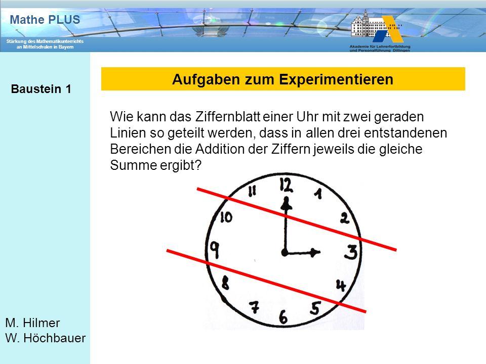 Mathe PLUS Stärkung des Mathematikunterrichts an Mittelschulen in Bayern M. Hilmer W. Höchbauer Aufgaben zum Experimentieren Baustein 1 Wie kann das Z