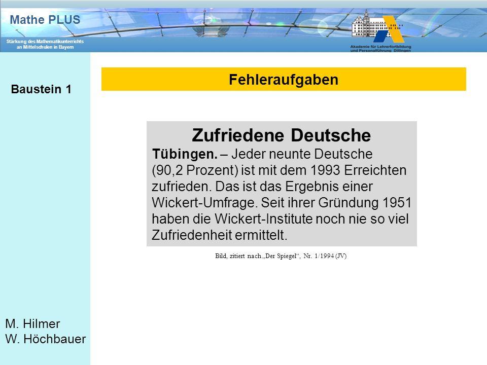 Mathe PLUS Stärkung des Mathematikunterrichts an Mittelschulen in Bayern M. Hilmer W. Höchbauer Zufriedene Deutsche Tübingen. – Jeder neunte Deutsche