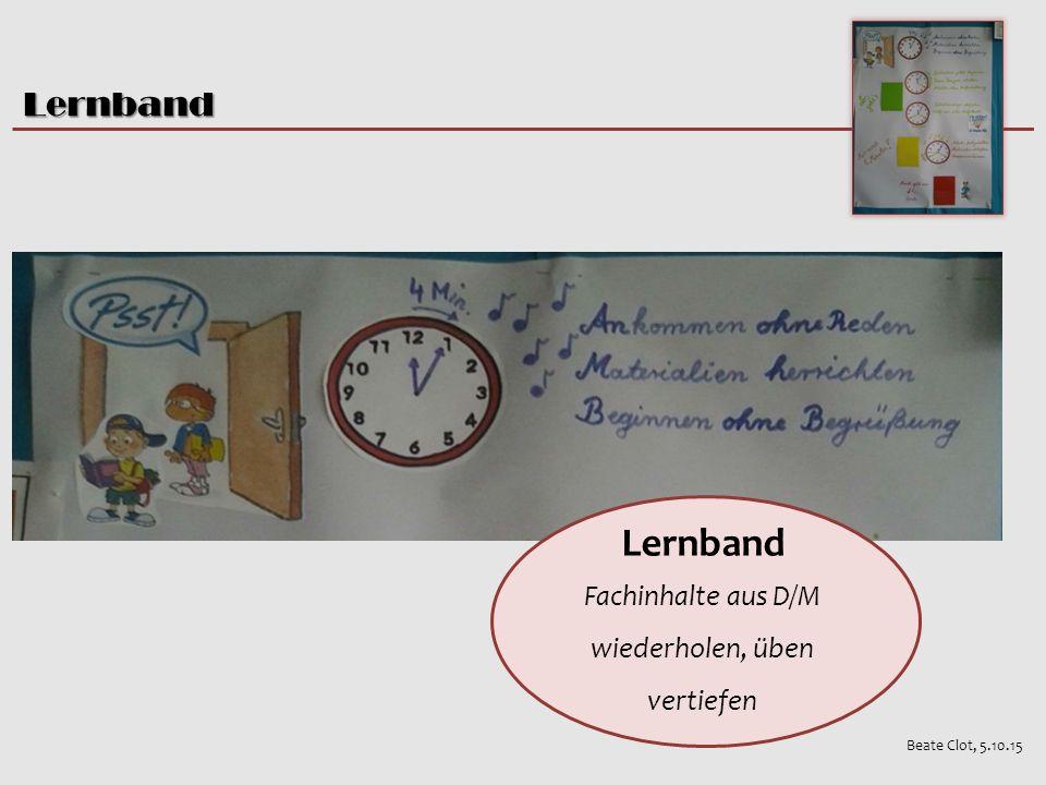 Lernband Beate Clot, 5.10.15 Lernband Fachinhalte aus D/M wiederholen, üben vertiefen
