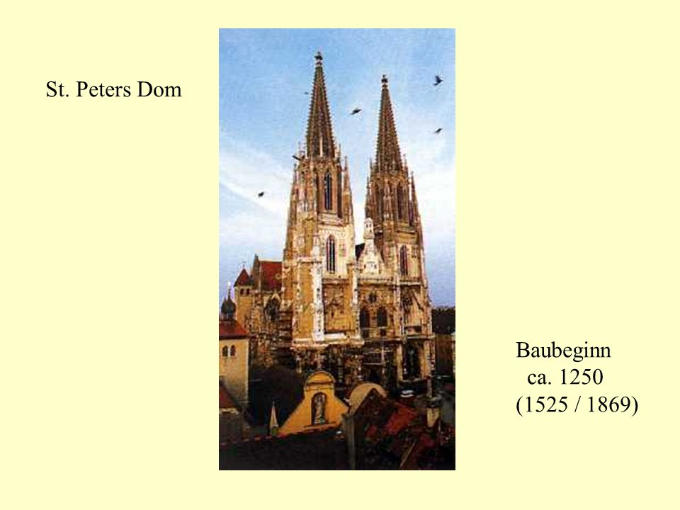 St. Peters Dom Baubeginn ca. 1250 (1525 / 1869)