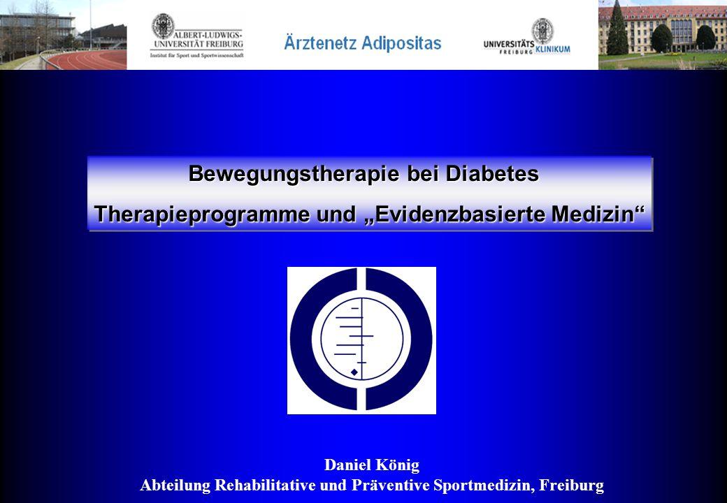 """Bewegungstherapie bei Diabetes Therapieprogramme und """"Evidenzbasierte Medizin"""" Bewegungstherapie bei Diabetes Therapieprogramme und """"Evidenzbasierte M"""