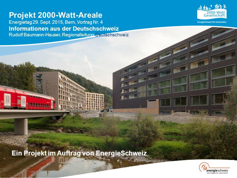 Projekt 2000-Watt-Areale Ein Projekt im Auftrag von EnergieSchweiz Energietag 29.