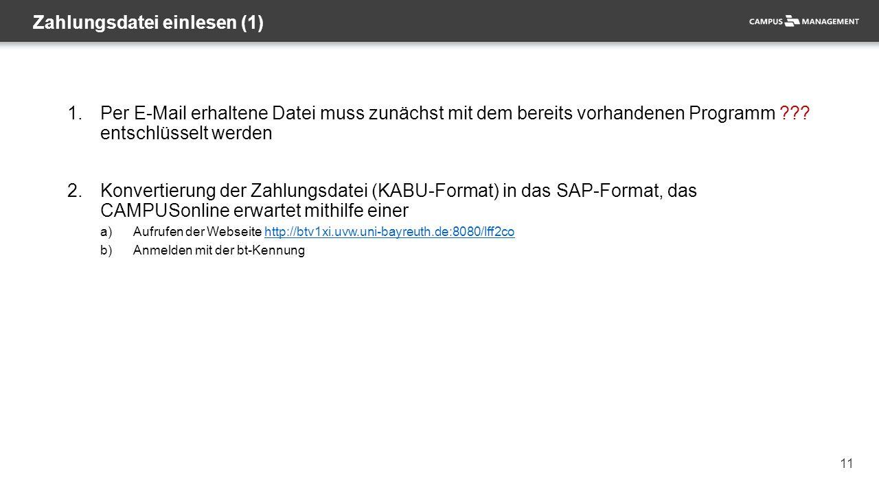 11 1.Per E-Mail erhaltene Datei muss zunächst mit dem bereits vorhandenen Programm ??? entschlüsselt werden 2.Konvertierung der Zahlungsdatei (KABU-Fo