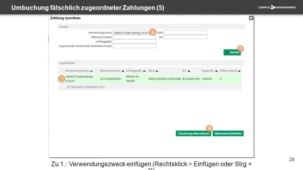28 Umbuchung fälschlich zugeordneter Zahlungen (5) 1 2 3 4 Zu 1.: Verwendungszweck einfügen (Rechtsklick > Einfügen oder Strg + C)