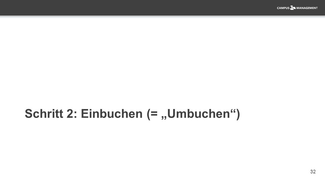 """32 Schritt 2: Einbuchen (= """"Umbuchen"""")"""