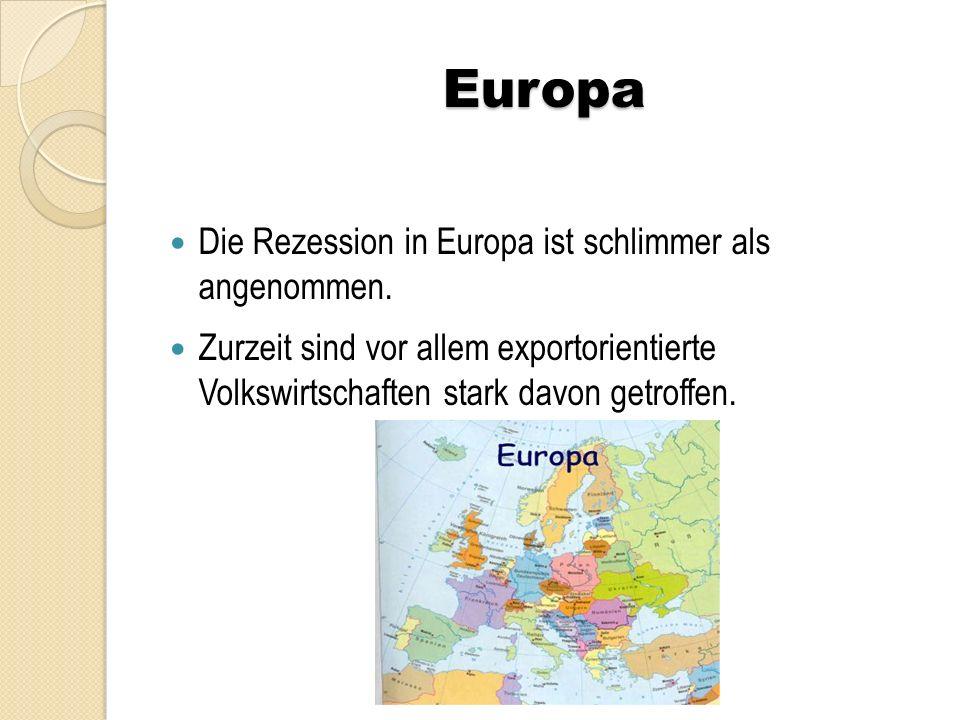 Europa Die Rezession in Europa ist schlimmer als angenommen.