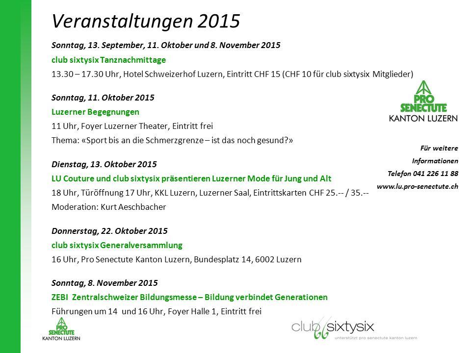 Sonntag, 13. September, 11. Oktober und 8. November 2015 club sixtysix Tanznachmittage 13.30 – 17.30 Uhr, Hotel Schweizerhof Luzern, Eintritt CHF 15 (