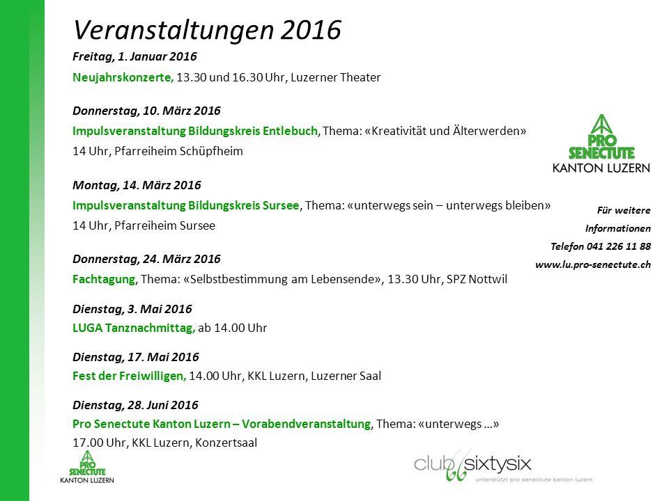 Freitag, 1. Januar 2016 Neujahrskonzerte, 13.30 und 16.30 Uhr, Luzerner Theater Donnerstag, 10. März 2016 Impulsveranstaltung Bildungskreis Entlebuch,