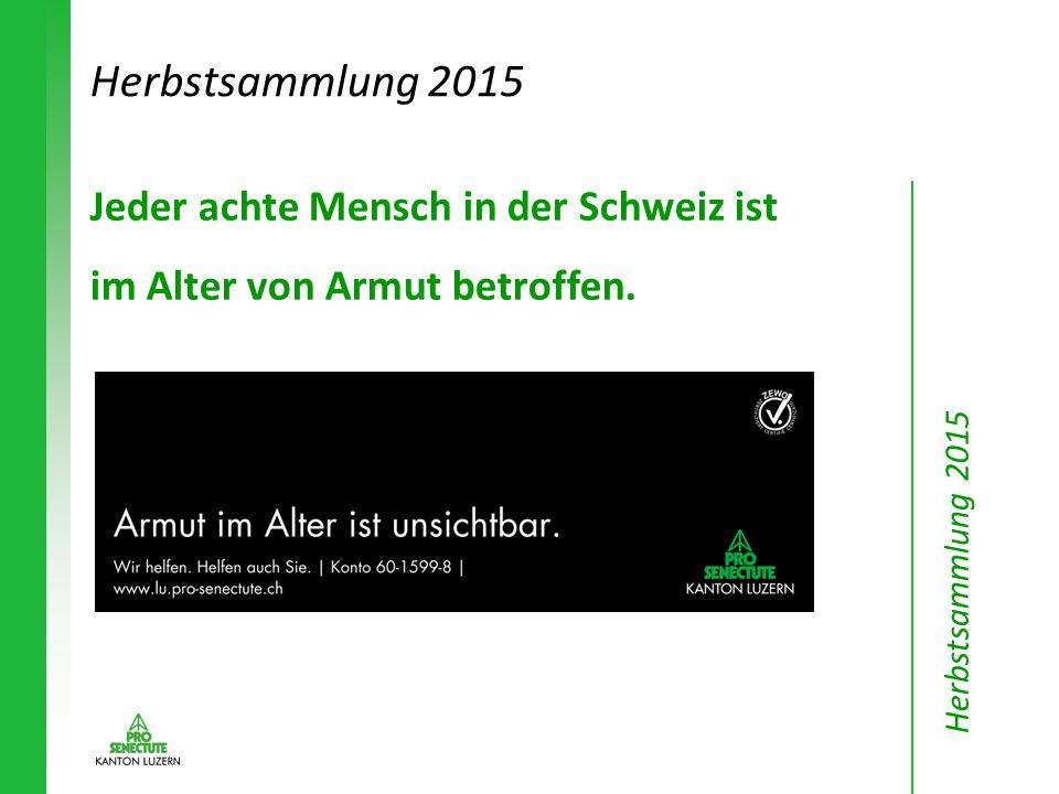 Jeder achte Mensch in der Schweiz ist im Alter von Armut betroffen. Herbstsammlung 2015