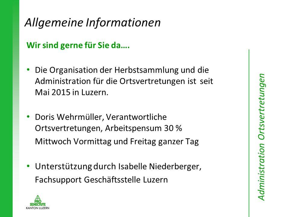 Wir sind gerne für Sie da…. Die Organisation der Herbstsammlung und die Administration für die Ortsvertretungen ist seit Mai 2015 in Luzern. Doris Weh