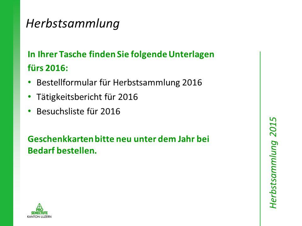 In Ihrer Tasche finden Sie folgende Unterlagen fürs 2016: Bestellformular für Herbstsammlung 2016 Tätigkeitsbericht für 2016 Besuchsliste für 2016 Geschenkkarten bitte neu unter dem Jahr bei Bedarf bestellen.