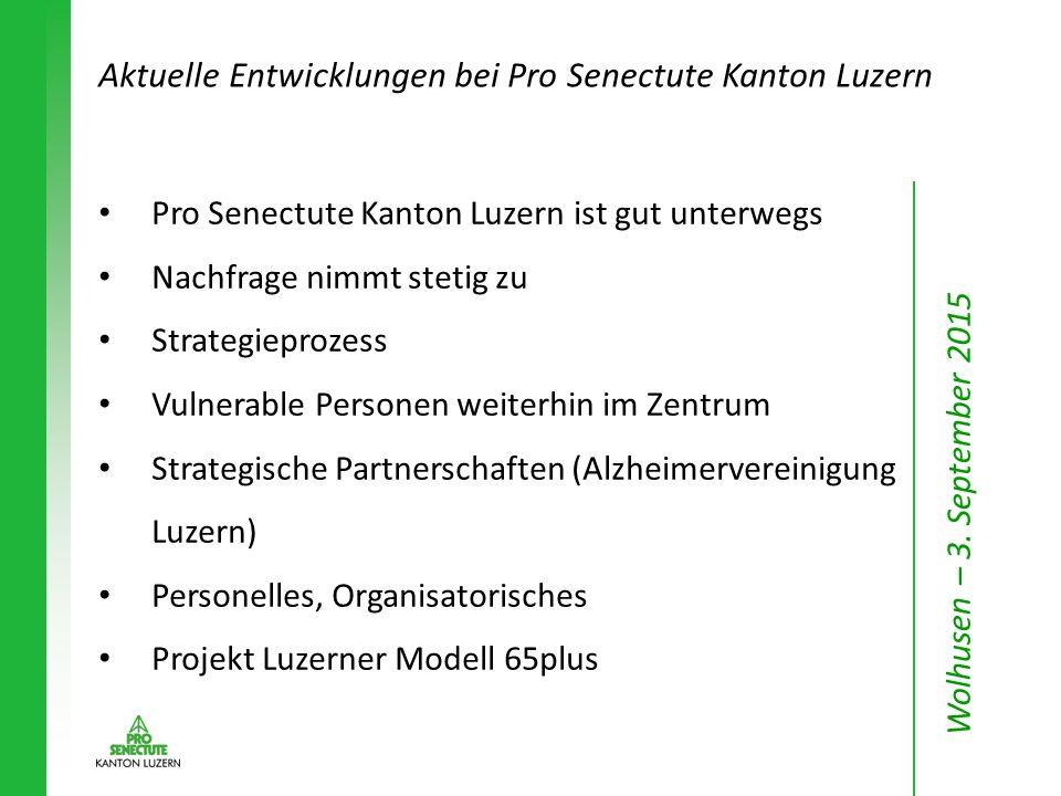 Aktuelle Entwicklungen bei Pro Senectute Kanton Luzern Pro Senectute Kanton Luzern ist gut unterwegs Nachfrage nimmt stetig zu Strategieprozess Vulner