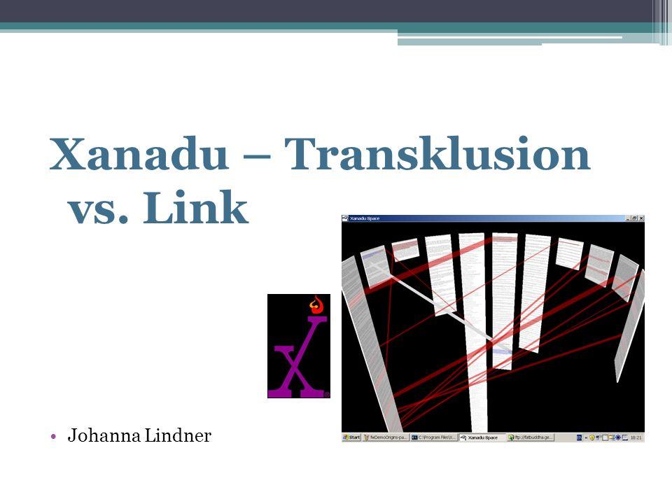 Xanadu Hypertext Entwurf von Ted Nelson In 60er Jahren entwickelt Elektronischer Ort, an dem ganzes Wissen aller Menschen gespeichert wird Zwischen privaten und öffentlichen Inhalten unterschieden Importieren und verlinken