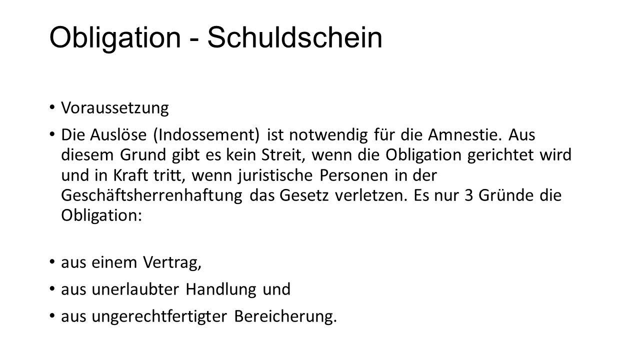 Obligation - Schuldschein Voraussetzung Die Auslöse (Indossement) ist notwendig für die Amnestie. Aus diesem Grund gibt es kein Streit, wenn die Oblig