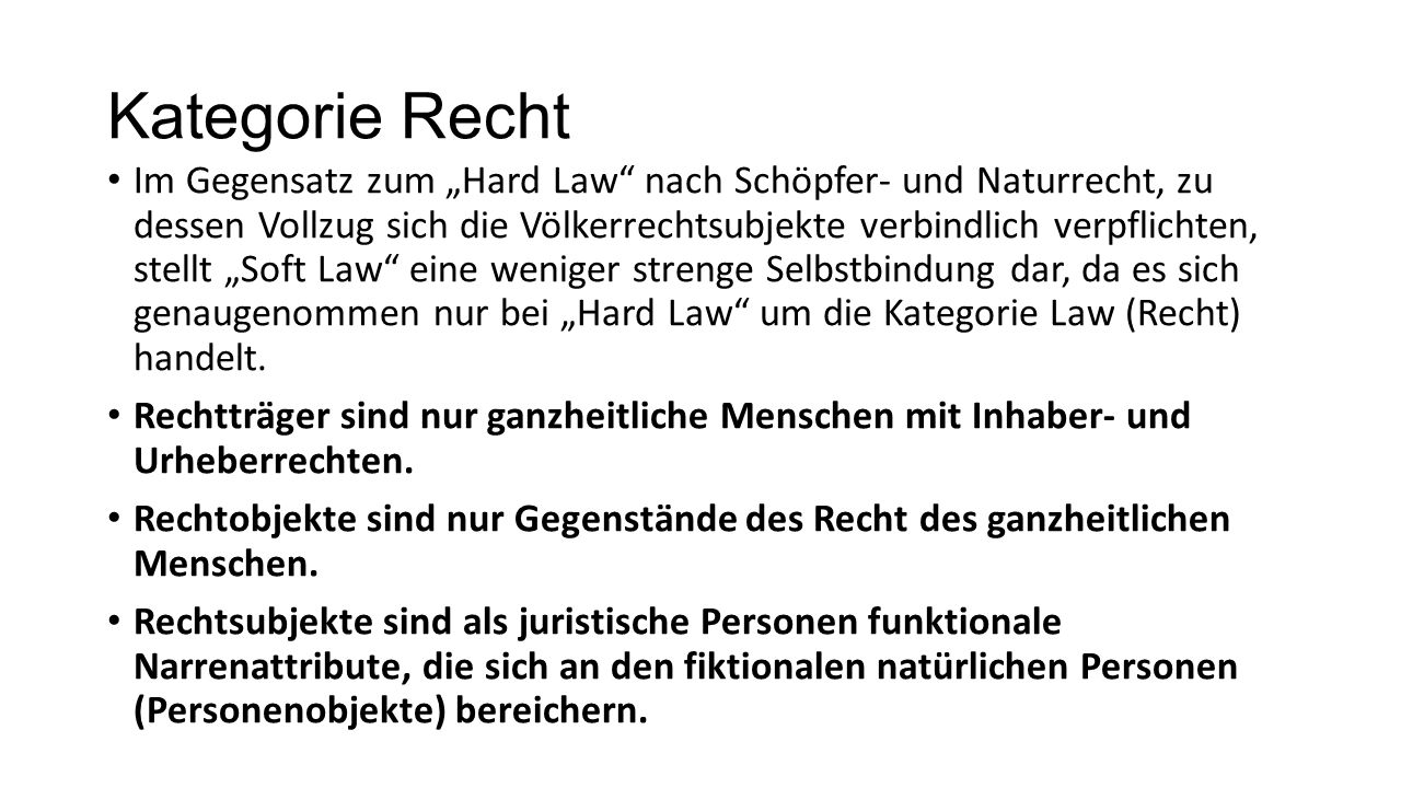 """Kategorie Recht Im Gegensatz zum """"Hard Law"""" nach Schöpfer- und Naturrecht, zu dessen Vollzug sich die Völkerrechtsubjekte verbindlich verpflichten, st"""