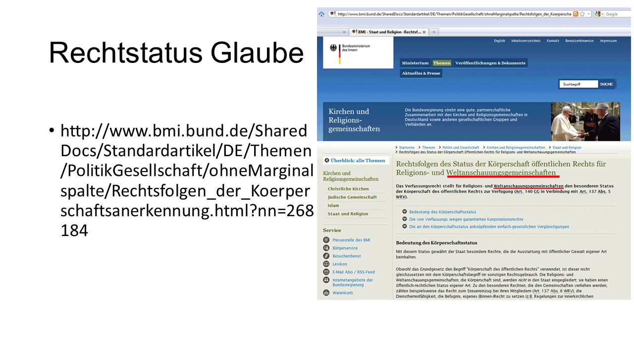 Rechtstatus Glaube http://www.bmi.bund.de/Shared Docs/Standardartikel/DE/Themen /PolitikGesellschaft/ohneMarginal spalte/Rechtsfolgen_der_Koerper scha