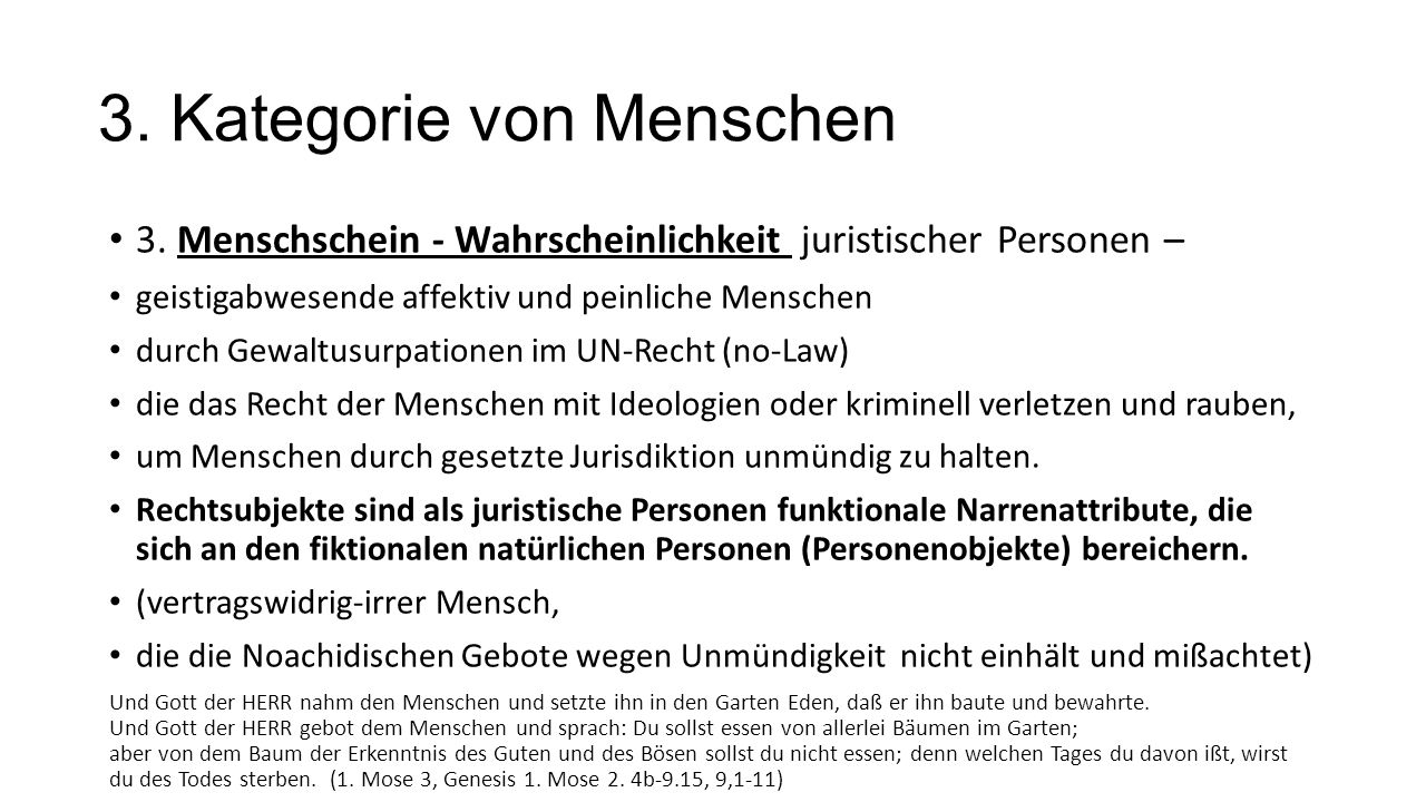 3. Kategorie von Menschen 3. Menschschein - Wahrscheinlichkeit juristischer Personen – geistigabwesende affektiv und peinliche Menschen durch Gewaltus