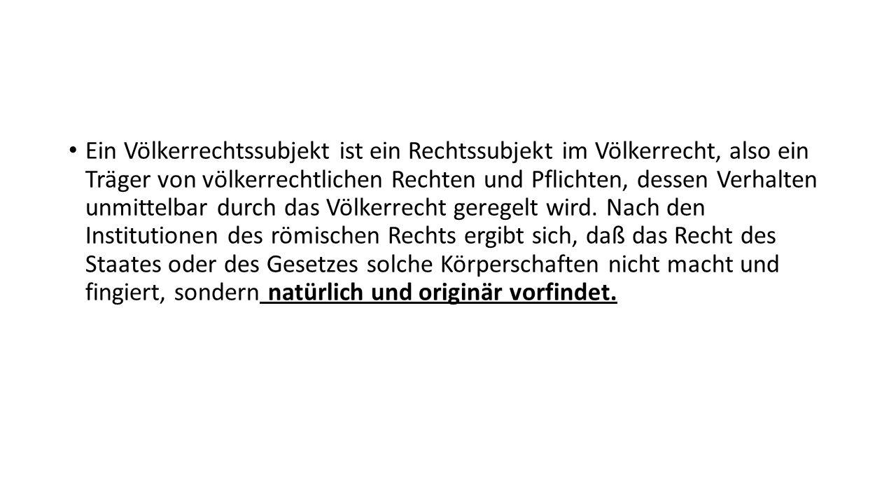 Die Körperschaftsrechte werden nicht verliehen, sondern unter Kontrahierungszwang erkannt (Institutionen und Geschichte des römischen Rechts, Band I, Emil Kuntze).