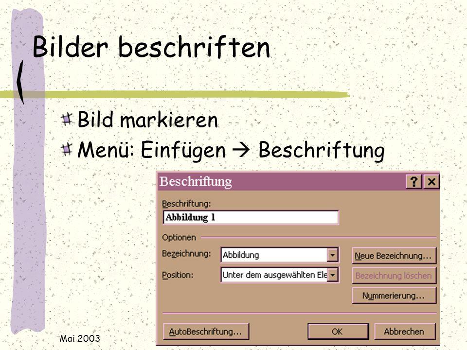 Mai 2003 j.rudolf@web.de / www.rudolf-web.de Bilder beschriften Bild markieren Menü: Einfügen  Beschriftung