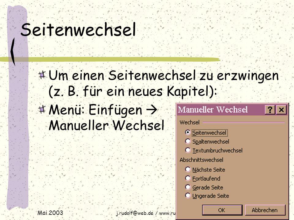 Mai 2003 j.rudolf@web.de / www.rudolf-web.de Seitenwechsel Um einen Seitenwechsel zu erzwingen (z.