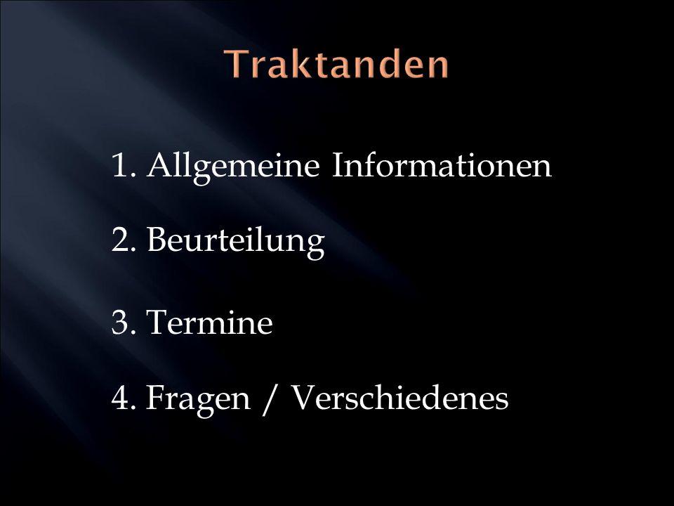1. Allgemeine Informationen 2. Beurteilung 3. Termine 4. Fragen / Verschiedenes