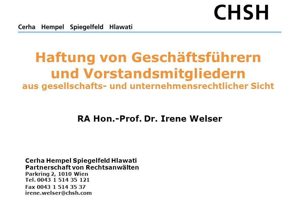 Cerha Hempel Spiegelfeld Hlawati Partnerschaft von Rechtsanwälten Parkring 2, 1010 Wien Tel. 0043 1 514 35 121 Fax 0043 1 514 35 37 irene.welser@chsh.