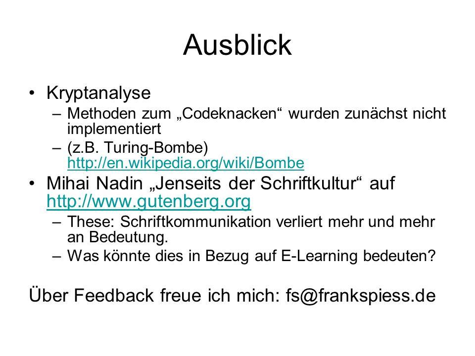 """Ausblick Kryptanalyse –Methoden zum """"Codeknacken wurden zunächst nicht implementiert –(z.B."""