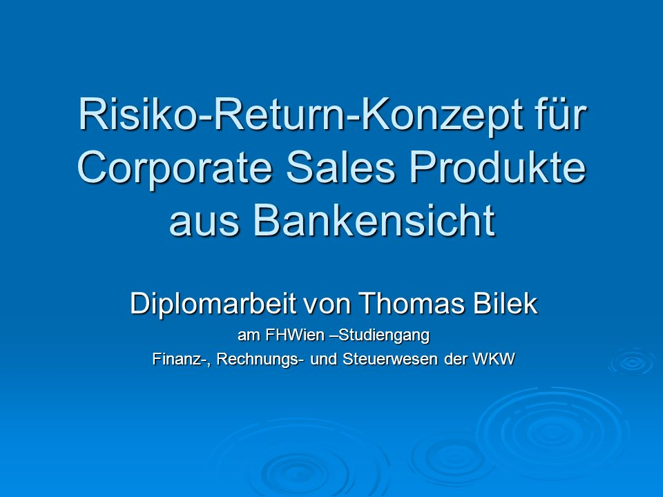 Risiko-Return-Konzept Risiko  Marktrisiko  Kreditrisiko  (operationales Risiko)