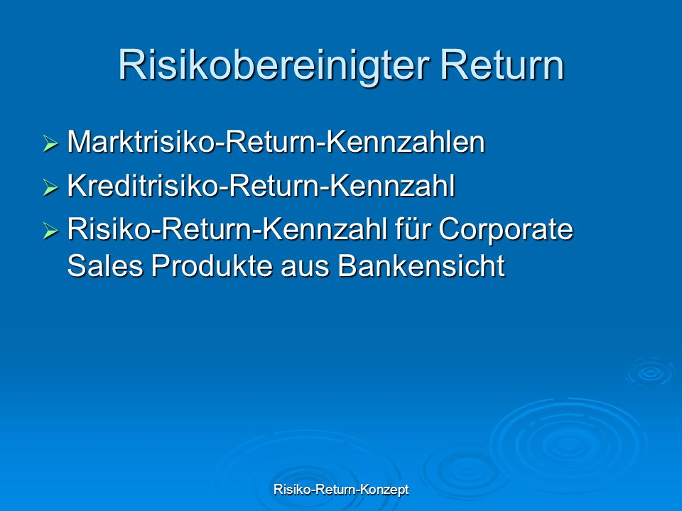 Risiko-Return-Konzept Risikobereinigter Return  Marktrisiko-Return-Kennzahlen  Kreditrisiko-Return-Kennzahl  Risiko-Return-Kennzahl für Corporate S