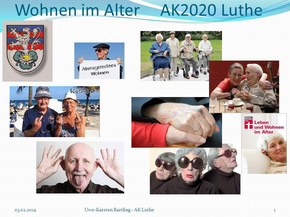 Wohnen im Alter AK2020 Luthe 03.02.2014Uwe-Karsten Bartling - AK Luthe1