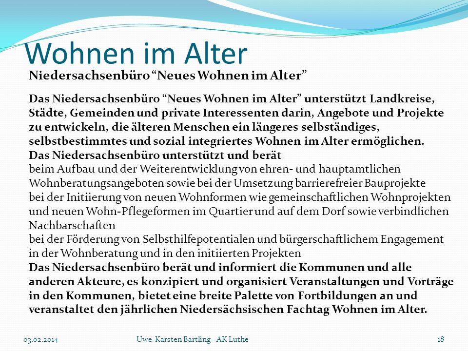 """Wohnen im Alter 03.02.2014Uwe-Karsten Bartling - AK Luthe Das Niedersachsenbüro """"Neues Wohnen im Alter"""" unterstützt Landkreise, Städte, Gemeinden und"""