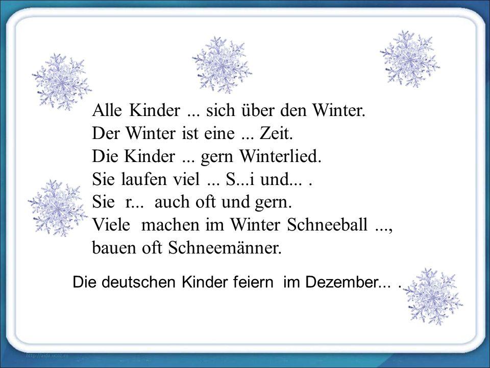 Alle Kinder... sich über den Winter. Der Winter ist eine...