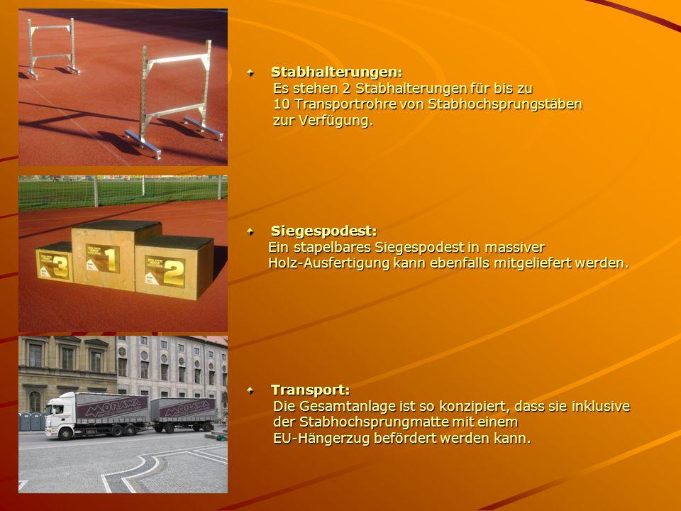 Stabhalterungen: Es stehen 2 Stabhalterungen für bis zu Es stehen 2 Stabhalterungen für bis zu 10 Transportrohre von Stabhochsprungstäben 10 Transportrohre von Stabhochsprungstäben zur Verfügung.